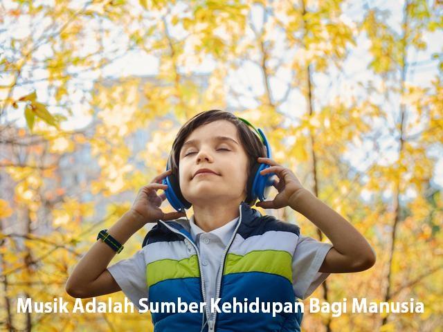 Musik Adalah Sumber Kehidupan Bagi Manusia